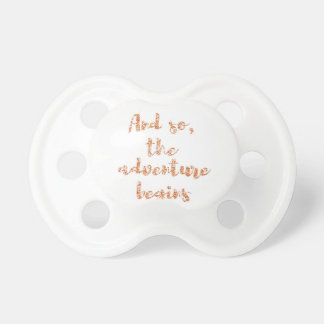 And so, the adventure begins - Travel inspiration Pacifier