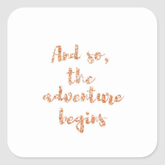 And so, the adventure begins - Travel inspiration Square Sticker