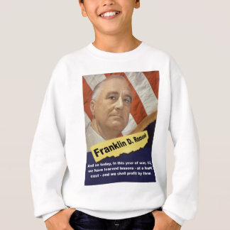 And So Today - FDR Sweatshirt