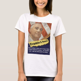 And So Today - FDR T-Shirt