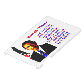 And That's The Question - Barack Obama iPad Mini Case