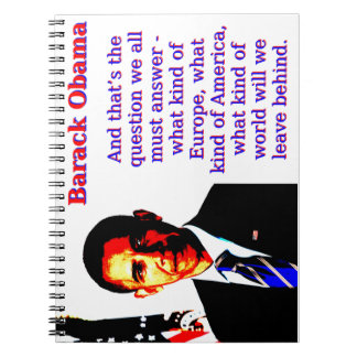 And That's The Question - Barack Obama Notebook