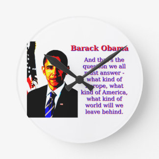 And That's The Question - Barack Obama Round Clock