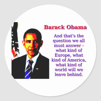 And That's The Question - Barack Obama Round Sticker