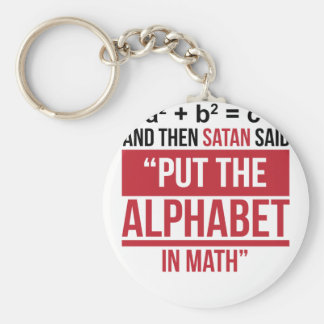 """And Then Satan Said """"Put The Alphabet In Math"""" Keychain"""