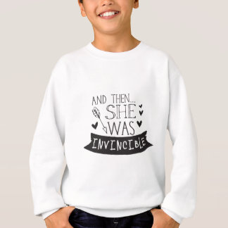 and then she was invincible sweatshirt