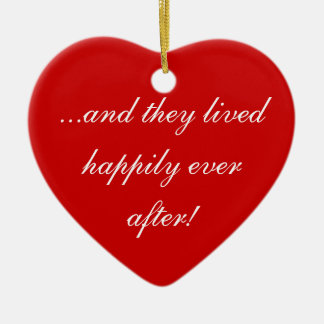 ...and they lived happily ever after! ceramic ornament