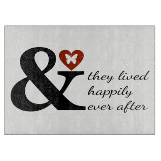 And They Lived Happily Ever After Cutting Board