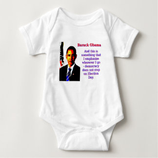 And This Is Something That I Emphasize - Barack Ob Baby Bodysuit