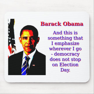 And This Is Something That I Emphasize - Barack Ob Mouse Pad