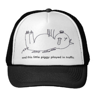 and this little piggy played in traffic trucker hat