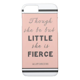 """""""And though she be but little, she is fierce."""" iPhone 7 Case"""