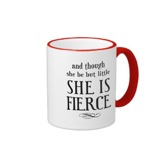 And though she be but little, she is fierce ringer mug