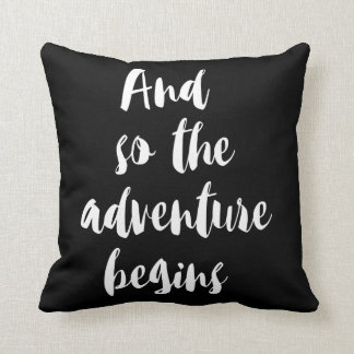 """And under the adventure begins "" Throw Pillow"