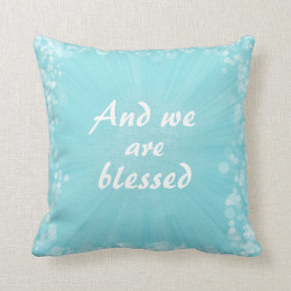 And we are Blessed Throw Pillow