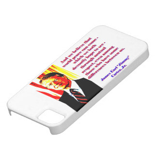 And We Believe That World Peace - Jimmy Carter Case For The iPhone 5