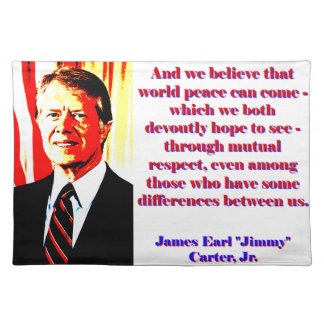 And We Believe That World Peace - Jimmy Carter Placemat