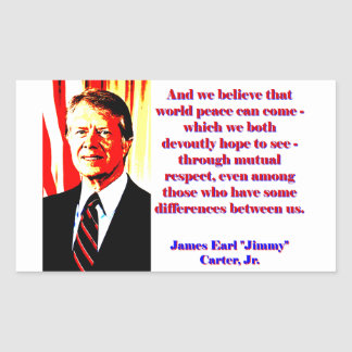And We Believe That World Peace - Jimmy Carter Sticker