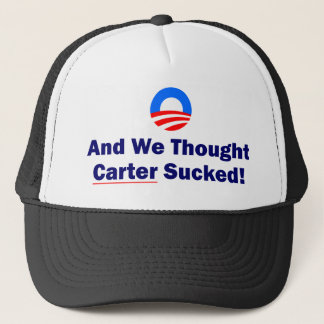 And We Thought Carter Sucked Trucker Hat