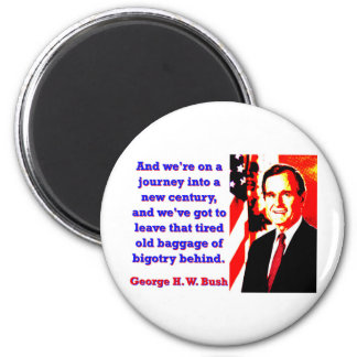 And We're On A Journey - George H W Bush 2 Inch Round Magnet