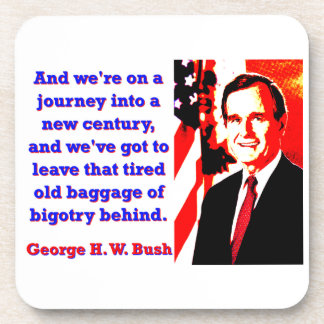 And We're On A Journey - George H W Bush Coaster