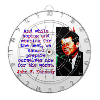 And While Hoping And Working - John Kennedy Dartboard
