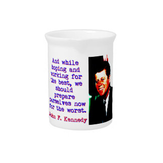 And While Hoping And Working - John Kennedy Pitcher