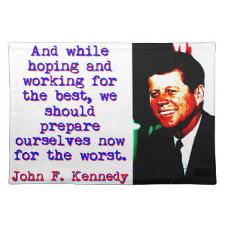 And While Hoping And Working - John Kennedy Placemat