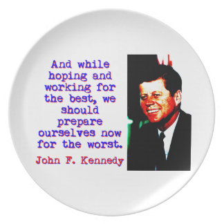 And While Hoping And Working - John Kennedy Plate