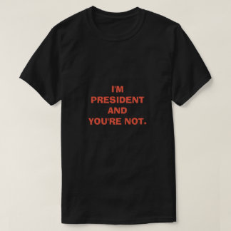 AND YOU'RE NOT T-Shirt