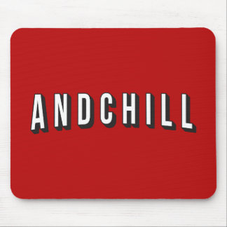 ANDCHILL MOUSE PAD