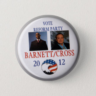 Andre Barnett and Ken Ken Cross Reform Party 2012 2 Inch Round Button