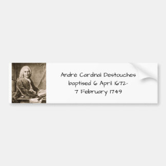 Andre Cardinal Destouches Bumper Sticker