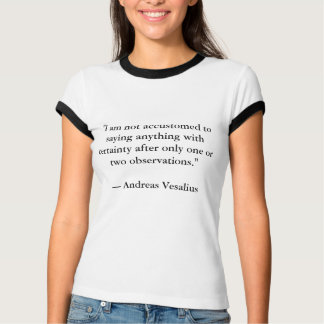 Andreas Vesalius Quote I Shirt for Women