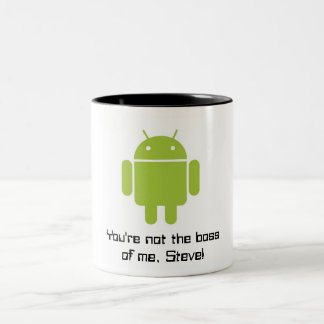 Android Mug: You're Not the Boss of me, Steve! Two-Tone Coffee Mug