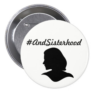 #AndSisterhood feminist pin