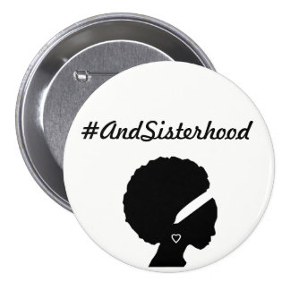 #AndSisterhood feminist wearable pin button
