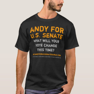 Andy for U.S. Senate Hawaii T-Shirt