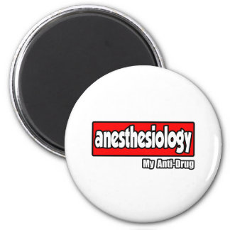 Anesthesiology...My Anti-Drug Magnet
