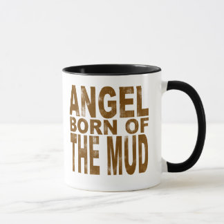 Angel Born of the Mud Mug