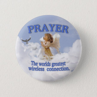 Angelic Prayer Worlds Greatest Wireless Connection 2 Inch Round Button