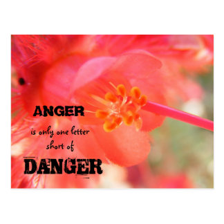 ANGER, is only one letter short of , ... Postcard
