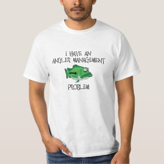 Angler Management Problem Tshirt