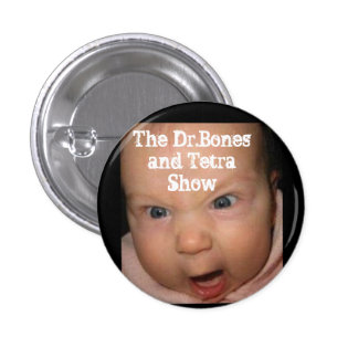 Angry Baby Loves The Dr.Bones and Tetra Show 1 Inch Round Button
