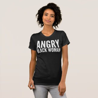 Angry Black Woman Typography T-Shirt