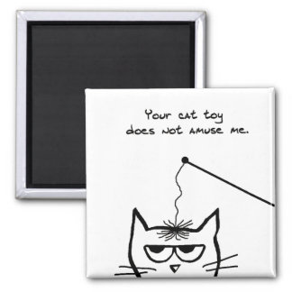 Angry Cat is Not Amused by your Cat Toy Square Magnet