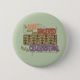 Angry Gods 2 Inch Round Button