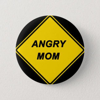 """Angry Mom"" design 2 Inch Round Button"