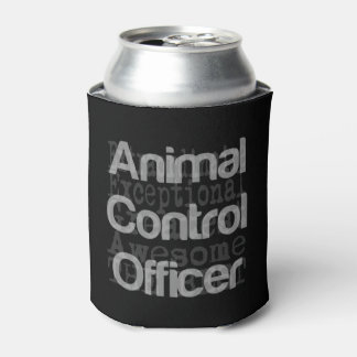 Animal Control Officer Extraordinaire Can Cooler