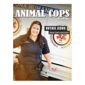 Animal Cops Phoenix: Ruthie Post Card